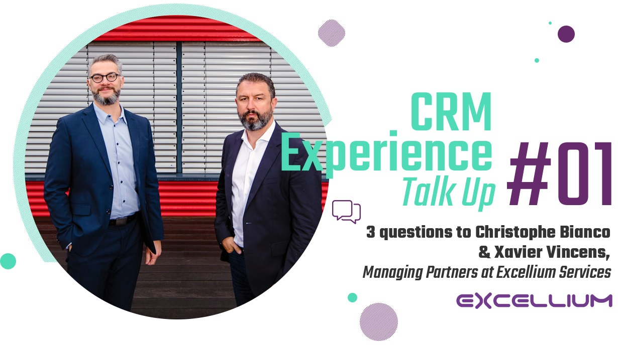 CRM Experience Talk Up : Christophe Bianco & Xavier Vincens