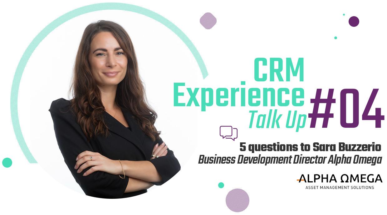 CRM Experience Talk Up : Sara Buzzerio, Alpha Omega