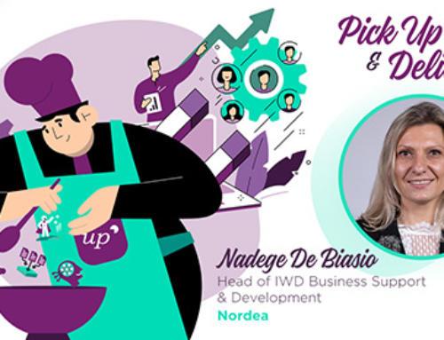 Pick Up & Deliver : Nadege De Biasio, Head of IWD Business Support & Development, Nordea